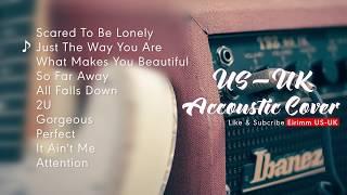 US - UK Acoustic | Những bản Cover hay hơn cả bản gốc
