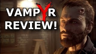 Vampyr Review! Terrible But Still Fun? (PS4/Xbox One)