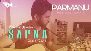 Sapna | PARMANU | Arijit Singh | John Abraham | Guitar Cover