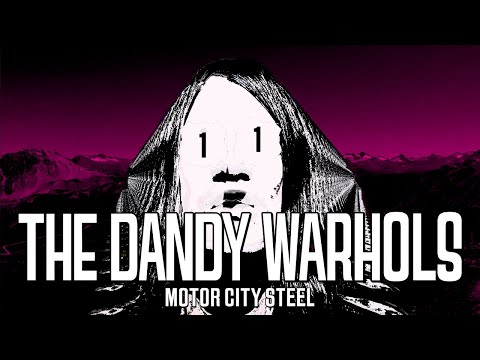 The Dandy Warhols Motor City Steel