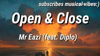 Mr Eazi   Open & Close ( Feat. Diplo)  Lyrics