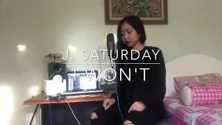 J. Saturday - I Won't [H.E.R. Cover]