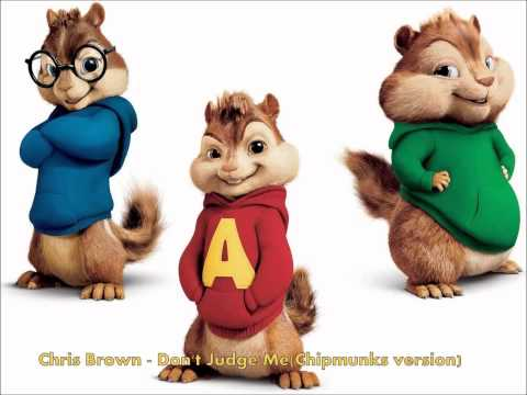 Chris Brown - Don't Judge Me(Chipmunks version)