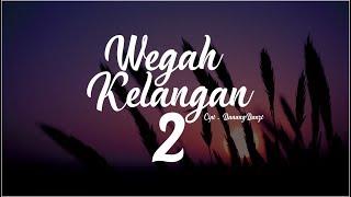 DanangDanzt   Wegah Kelangan 2 ( Official Video Lyric )