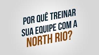POR QUÊ TREINAR SUA EQUIPE COM A NORTH RIO?