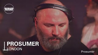 Prosumer - Live @ Boiler Room London 2017