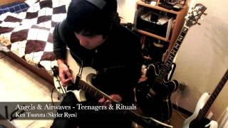 Ken Tsuruta: Angels & Airwaves - Teenagers & Rituals (Guitar + Vox) Cover