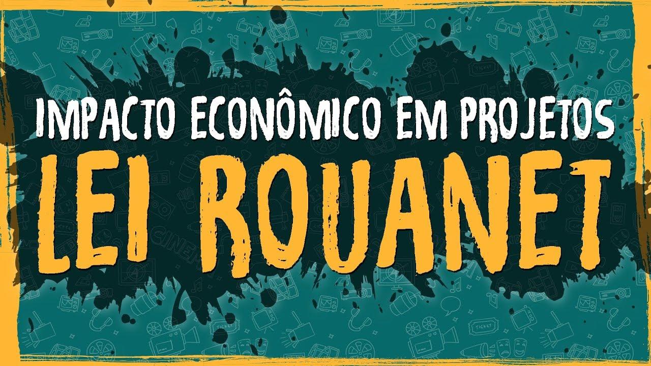 Impacto Econômico em Projetos – Lei Rouanet