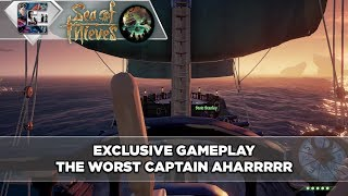 Sea of Thieves - Exclusive Gameplay - I AM THE WORST CAPTAIN
