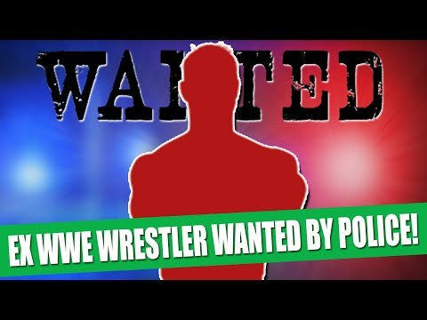 Ex WWE Wrestler Wanted By Police!