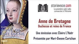 Anne De Bretagne: Au Delà Du Mythe