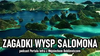 Zagadki Wysp Salomona || Portal Infra prezentuje