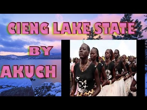 Chieng Lake State by Akuch South Sudan Music