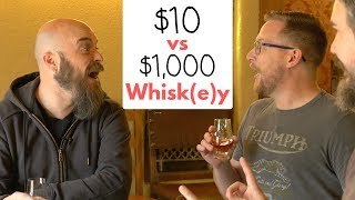 $10 vs $1,000 Whisk(e)y : What's The Difference???