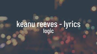 Logic   Keanu Reeves (lyrics)