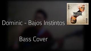 Dominic - Bajos Instintos (Bass Cover)