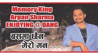 Memory King Arpan Sharma Enjoying At Dang