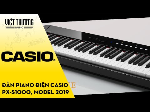 CASIO PRIVIA PX-S1000 | MODEL PIANO ĐIỆN NĂM 2019