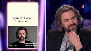 Aymeric Caron - On n