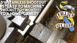 """316 Stainless Shootout - Is """"Easy To Machine"""" 316 really easier to machine?"""