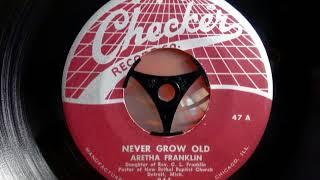1957 Debut - ARETHA FRANKLIN - Never Grow Old - CHECKER 861 USA 1957 Gospel Soul