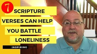 7 scripture verses can help you battle loneliness/inspiring