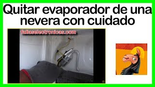 ▶️ Cómo quitar evaporador de un refrigerador sin quemar 🔥 el plástico