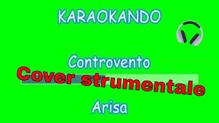 Karaoke Italiano -Controvento - Arisa ( testo )