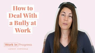 How to Deal With a Bully at Work (How to Handle a Workplace Bully)