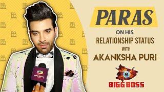 Paras Chhabra On His Relationship Status With Akanksha Puri   Bigg Boss 13