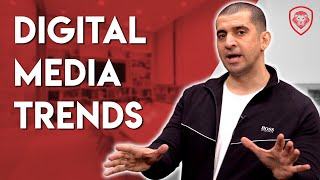 Digital Media Trends Every Entrepreneur Needs To Know About