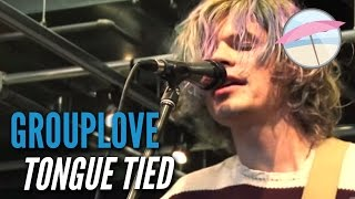 Grouplove   Tongue Tied (Live At The Edge)