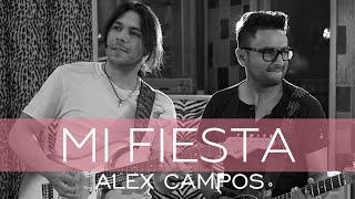 Mi Fiesta - Alex Campos (Video)