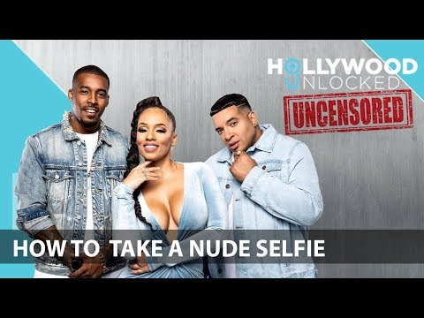 """Discussing How to Take a """"Proper Nude Selfie"""" on Hollywood Unlocked [UNCENSORED]"""