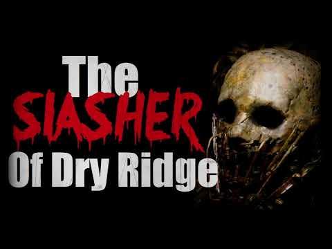 """The Slasher of Dry Ridge"" Creepypasta Original"