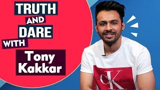 Truth And Dare With Coca Cola Singer Tony Kakkar | Girlfriend, Last Relationship And More