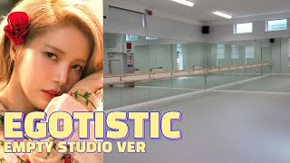 """MAMAMOO """"EGOTISTIC"""" but you're in a empty dance studio"""