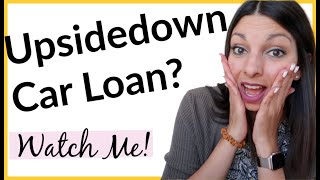 HOW TO GET OUT OF A CAR LOAN - UPSIDE DOWN - How to get rid of NEGATIVE equity