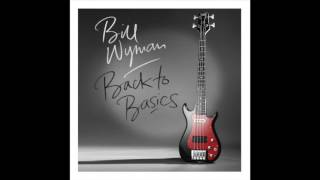 Bill Wyman - Just A Friend Of Mine (2015)