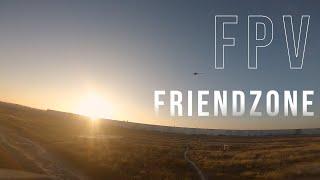 #fpv friendzone