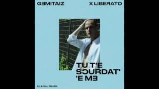 GEMITAIZ X LIBERATO   TU T'E SCURDAT' 'E ME (ILLEGAL RMX)