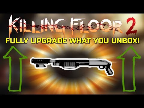 Killing Floor 2 | FULLY UPGRADED SG500! - Unboxing Is A Scam :(