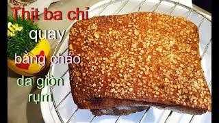Cách làm THỊT HEO BA CHỉ QUAY giòn bì bằng chảo với bánh hỏi , chiên không bị văng dầu - Tram Nguyen