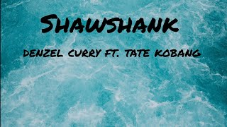Denzel Curry   Shawshank Ft. Tate Kobang (Lyrics)