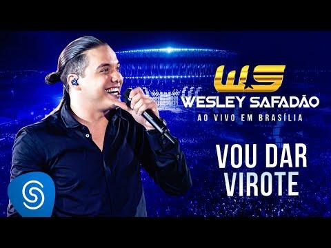 Vou Dar Virote - Wesley Safadão