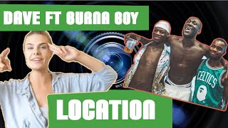 REACTION: DAVE FT BURNA BOY   LOCATION!