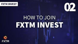 วิธีเข้าร่วมโปรแกรม FXTM Invest