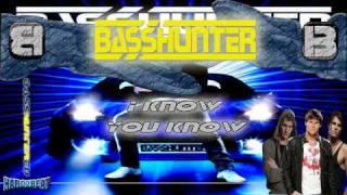 BassHunter - I Know U Know (BASS GENERATION)