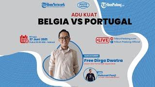 MAOTA LAMAK: Adu Kuat Belgia VS Portugal