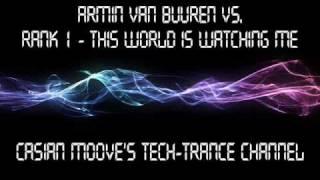 Armin Van Buuren vs. Rank 1 - This World Is Watching Me